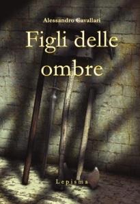 Alex Cavallari, Figli delle ombre, Lepisma Edizioni (2)