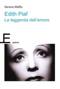 Serena Maffia Edith Piaf La leggenda dell'amore Lepisma